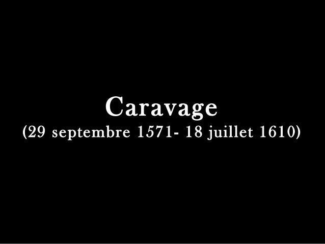 Caravage (29 septembre 1571- 18 juillet 1610)