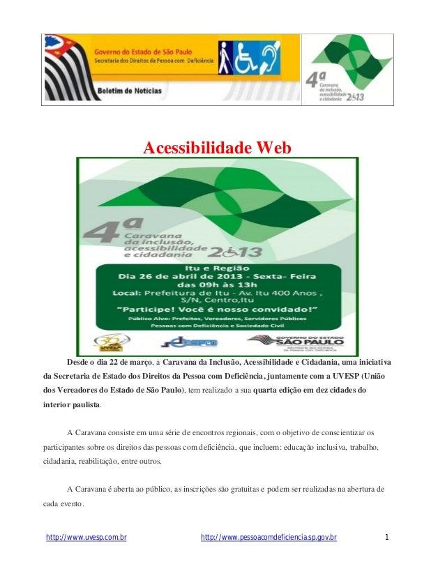 http://www.uvesp.com.br http://www.pessoacomdeficiencia.sp.gov.br 1Acessibilidade WebDesde o dia 22 de março, a Caravana d...