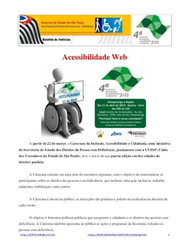 Acessibilidade Web       A partir de 22 de março, a Caravana da Inclusão, Acessibilidade e Cidadania, uma iniciativada Sec...