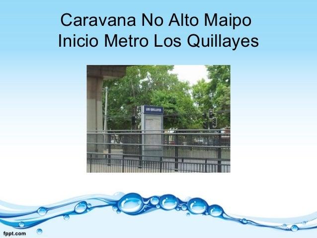 Caravana No Alto MaipoInicio Metro Los Quillayes
