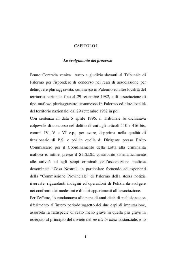 CAPITOLO I  Lo svolgimento del processo Bruno Contrada veniva tratto a giudizio davanti al Tribunale di Palermo per rispon...