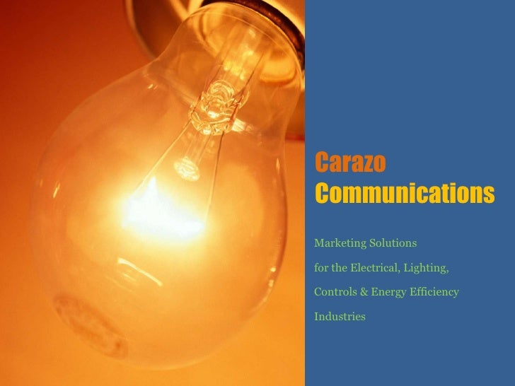 Carazo Communications Marketing Solutions for the Electrical, Lighting, Controls & Energy Efficiency Industries