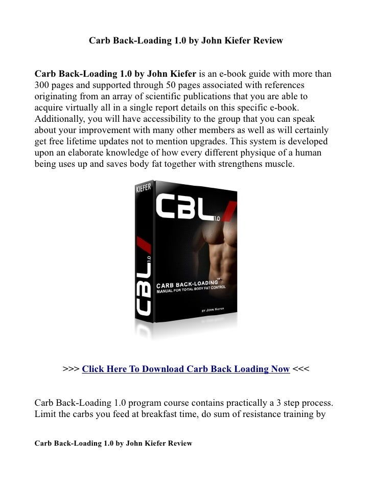 Carb Back-Loading 1.0 by John Kiefer ReviewCarb Back-Loading 1.0 by John Kiefer is an e-book guide with more than300 pages...