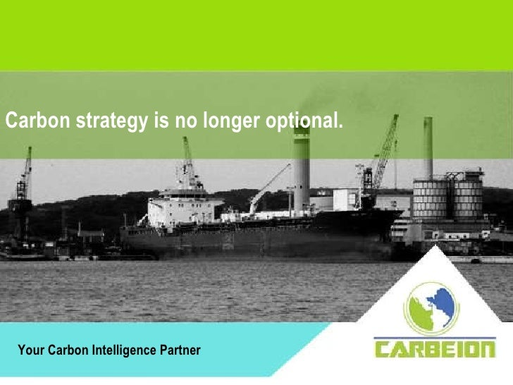 Your Carbon Intelligence Partner Carbon strategy is no longer optional.