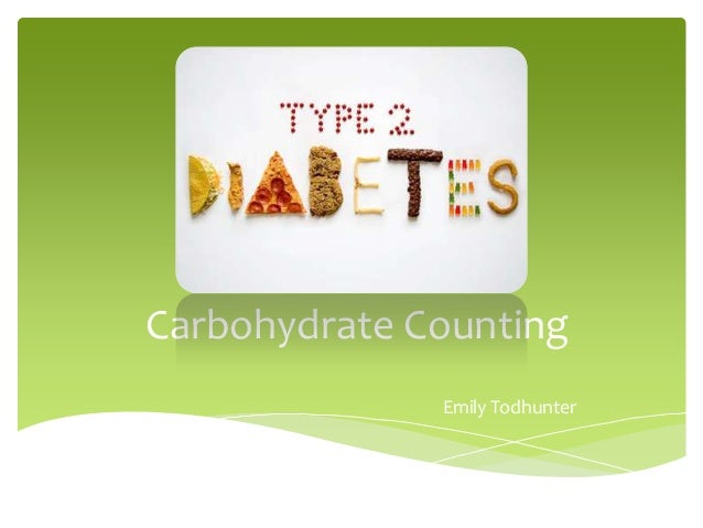 Carbohydrate Counting              Emily Todhunter