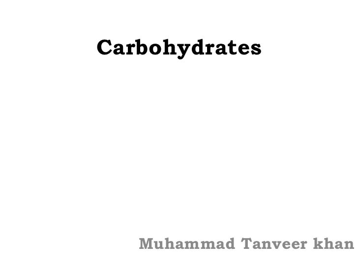 Carbohydrates Muhammad Tanveer khan