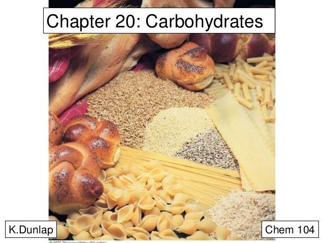 Chapter 20: Carbohydrates  K.Dunlap  Chem 104