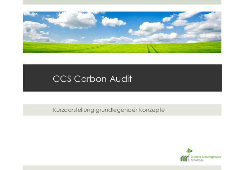 CCS Carbon Audit<br />Kurzdarstellung grundlegender Konzepte<br />