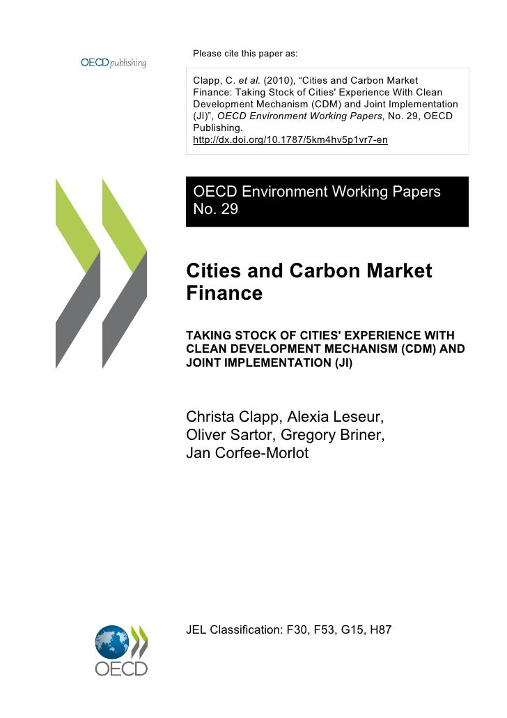 "Please cite this paper as: Clapp, C. et al. (2010), ""Cities and Carbon Market Finance: Taking Stock of Cities Experience W..."