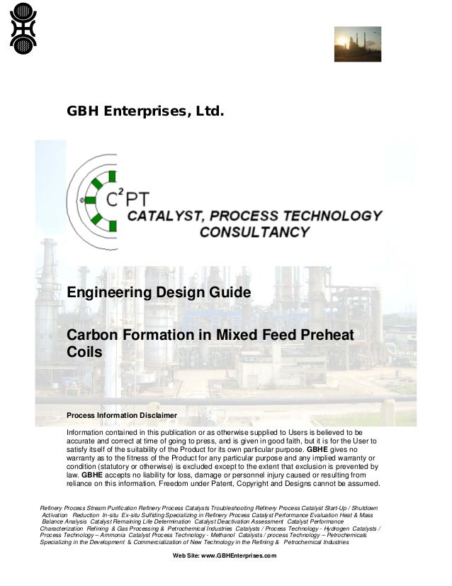 GBH Enterprises, Ltd.  Engineering Design Guide Carbon Formation in Mixed Feed Preheat Coils  Process Information Disclaim...