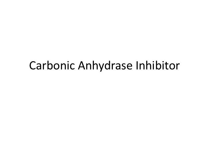Carbonic Anhydrase Inhibitor<br />