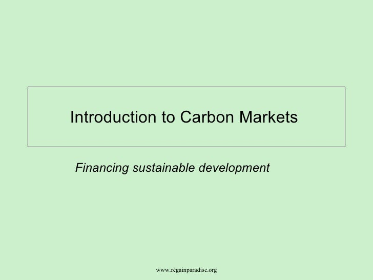 Introduction to Carbon Markets  Financing sustainable development