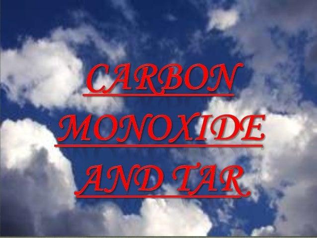 Carbon monoxide & tar