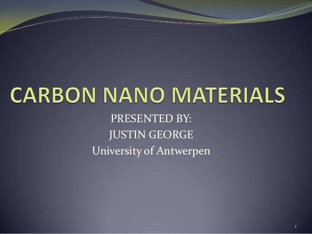 PRESENTED BY: JUSTIN GEORGE University of Antwerpen 1