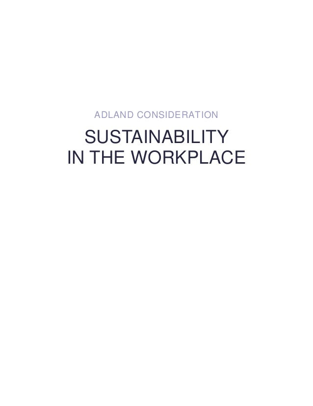 ADLAND CONSIDERATION  SUSTAINABILITY IN THE WORKPLACE
