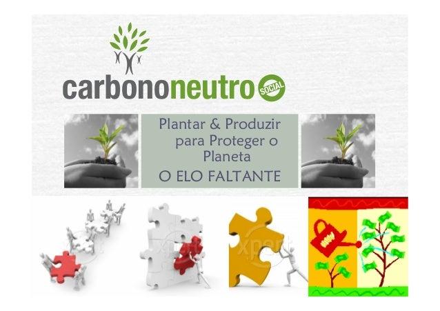 Plantar & Produzirpara Proteger oPlanetaO ELO FALTANTE