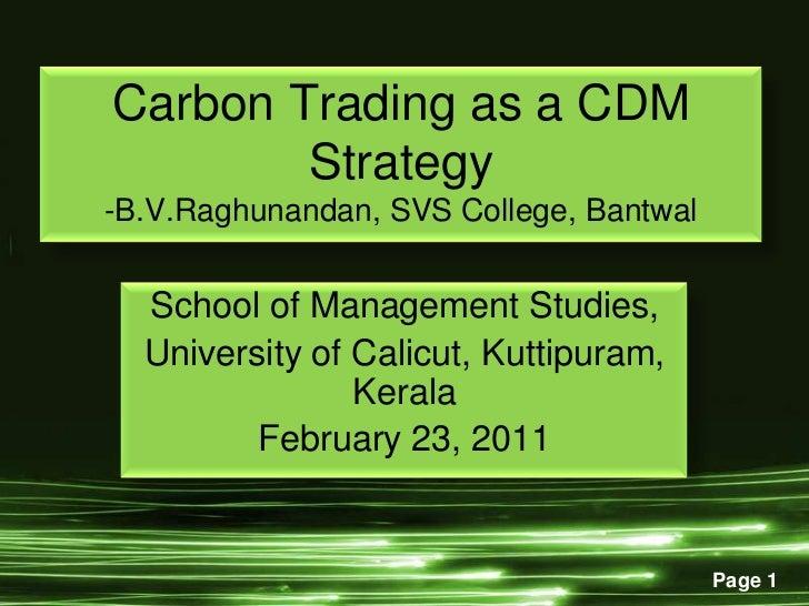 Carbon Trading as a CDM Strategy-B.V.Raghunandan, SVS College, Bantwal<br />School of Management Studies,<br />University ...