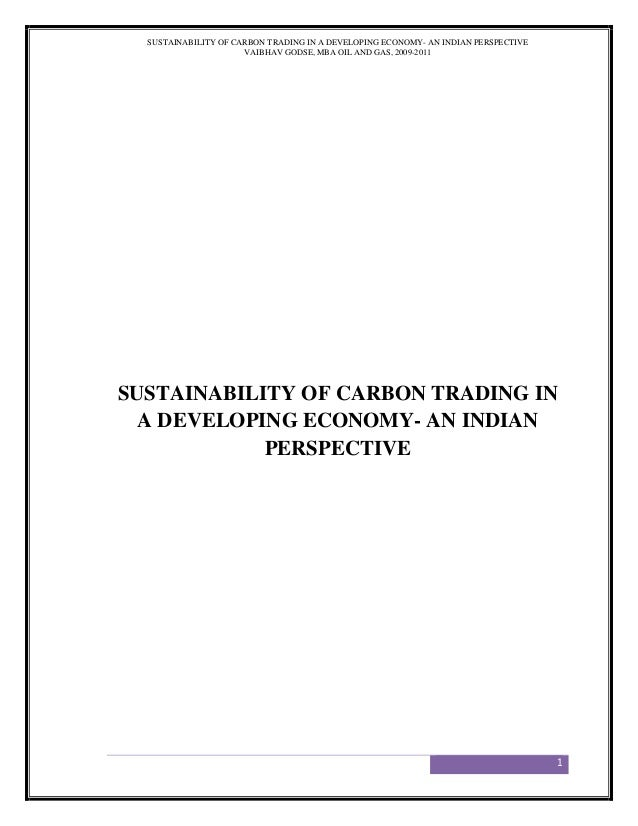 SUSTAINABILITY OF CARBON TRADING IN A DEVELOPING ECONOMY- AN INDIAN PERSPECTIVE                      VAIBHAV GODSE, MBA OI...