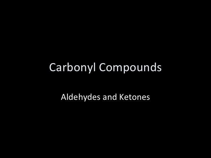 Carbonyl Compounds Aldehydes and Ketones