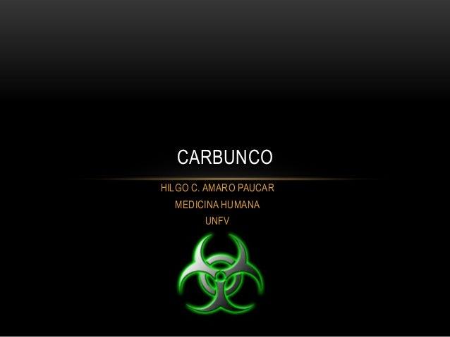 HILGO C. AMARO PAUCAR MEDICINA HUMANA UNFV CARBUNCO