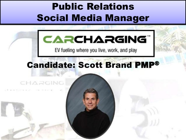 Public Relations Social Media Manager  Candidate: Scott Brand PMP®