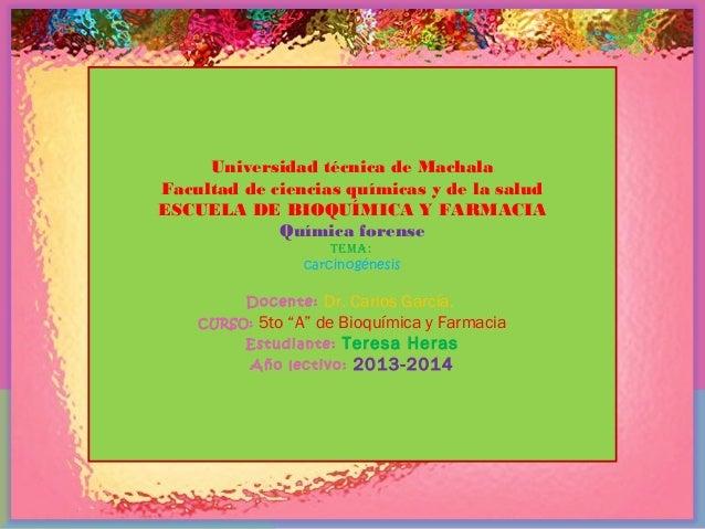 Universidad técnica de Machala Facultad de ciencias químicas y de la salud ESCUELA DE BIOQUÍMICA Y FARMACIA Química forens...