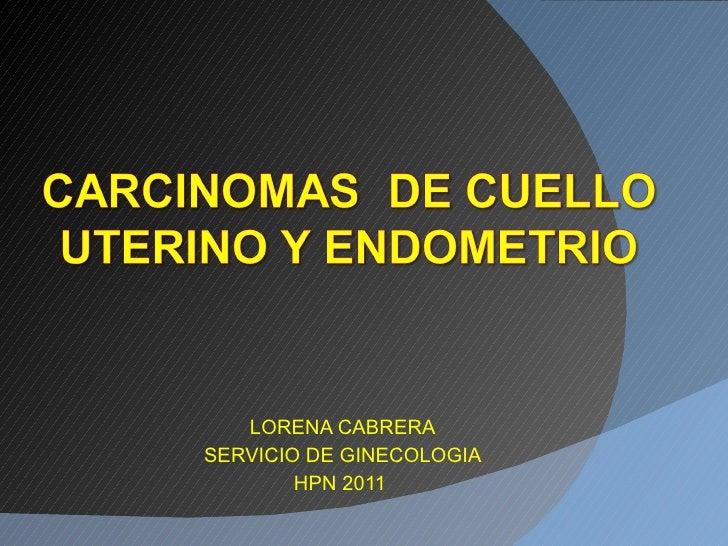 Carcinomas  de cuello uterino y endometrio