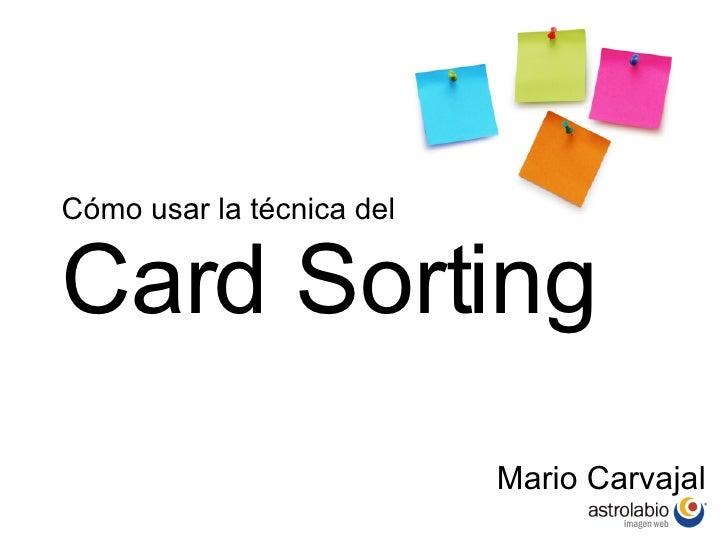 Cómo usar la técnica del Card Sorting Mario Carvajal