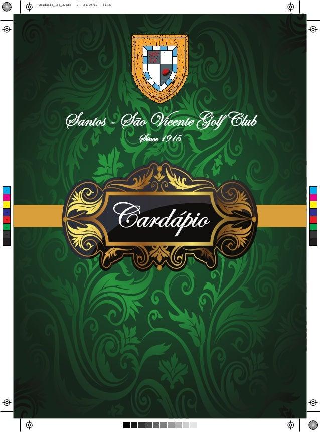 cardapio_16p_2.pdf  1  24/09/13  11:30  Santos - São Vicente Golf Club Since 1915  C  M  Y  CM  MY  CY  CMY  K  Cardápio