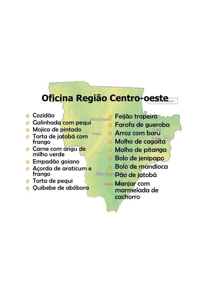 Oficina Região Centro-oeste o   Cozidão                o   Feijão tropeiro                                F ijã t     i o ...