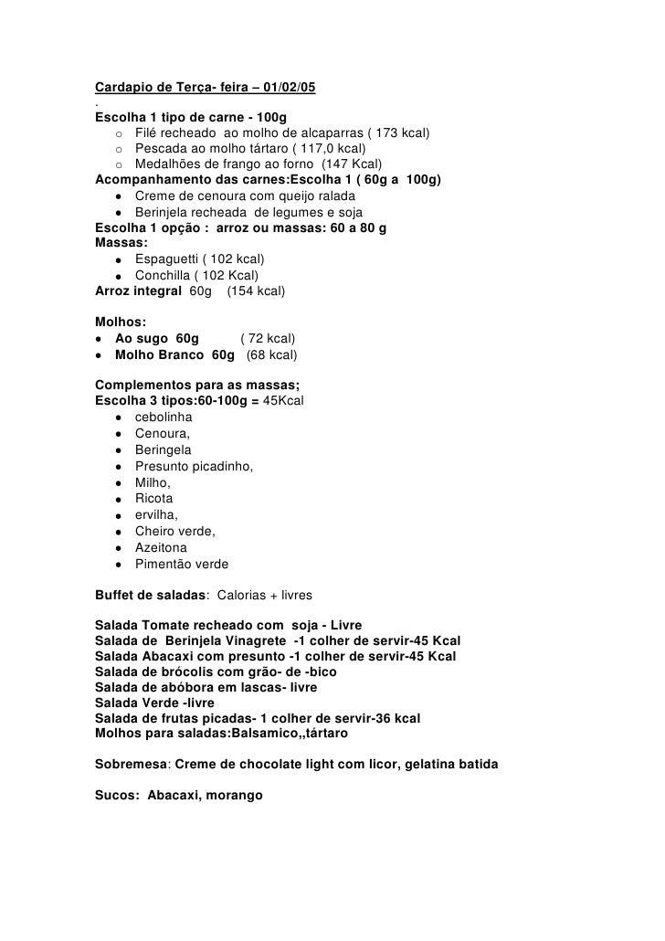 Cardapio de Terça- feira – 01/02/05 . Escolha 1 tipo de carne - 100g    o Filé recheado ao molho de alcaparras ( 173 kcal)...