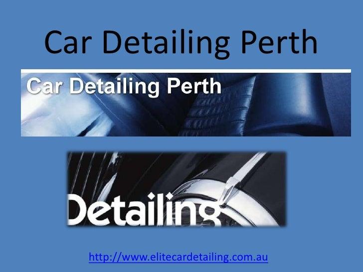 Car Detailing Perth<br />http://www.elitecardetailing.com.au <br />