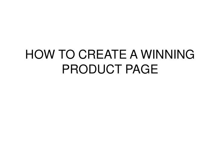 HOW TO CREATE A WINNING PRODUCT PAGE<br />