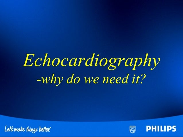 Echocardiography -why do we need it?