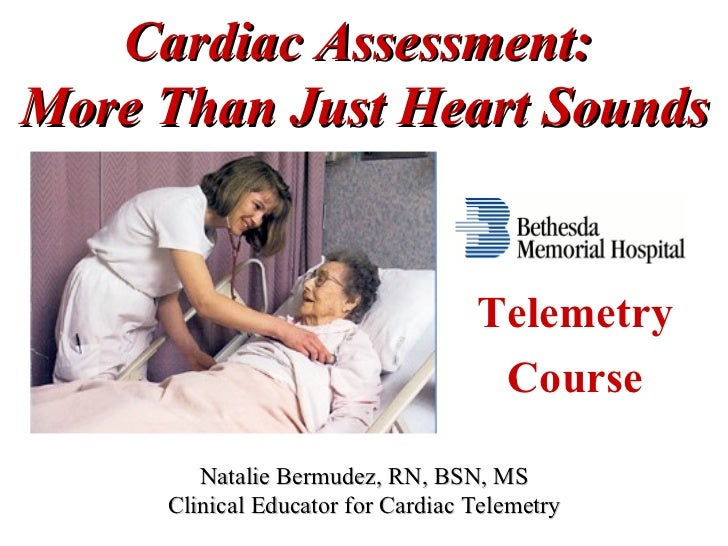 Cardiac Assessment:More Than Just Heart Sounds                                   Telemetry                                ...