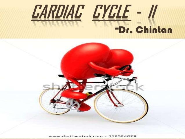 CARDIAC CYCLE - II  -Dr. Chintan