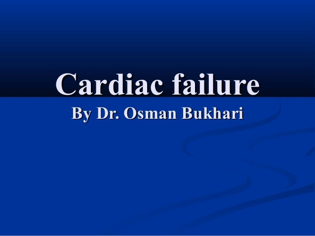 Cardiacfailure 091023124947-phpapp01