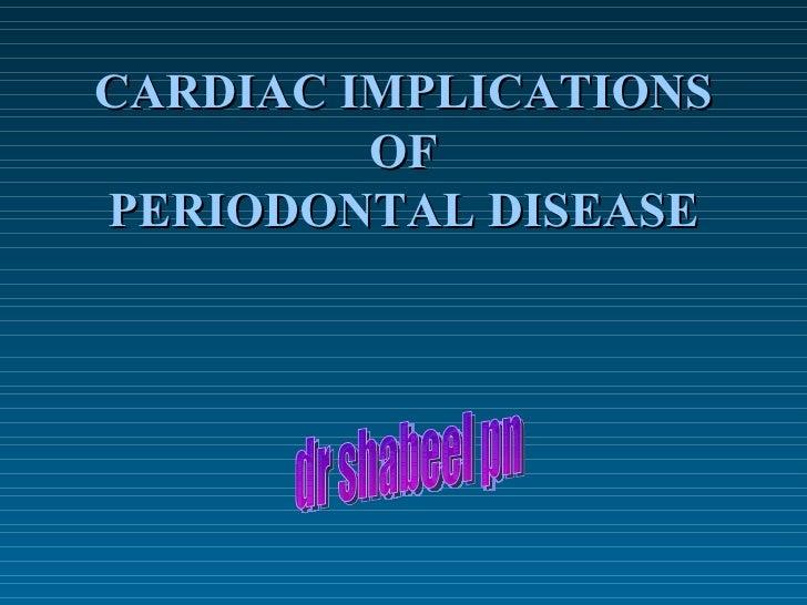 CARDIAC IMPLICATIONS OF PERIODONTAL DISEASE dr shabeel pn