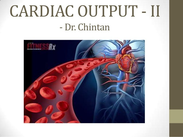 CARDIAC OUTPUT - II - Dr. Chintan