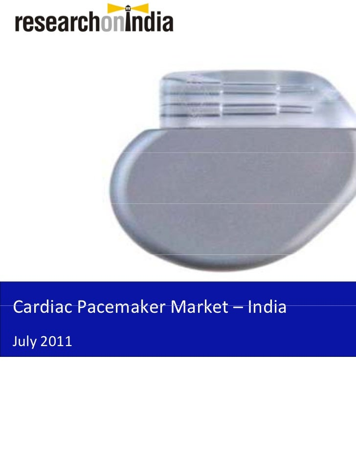 Market Research Report : Cardiac Pacemaker Market in India 2011