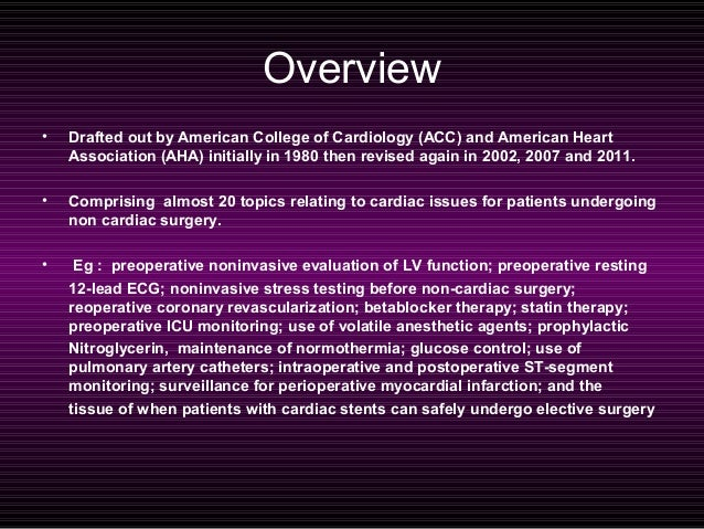 Overview •  Drafted out by American College of Cardiology (ACC) and American Heart Association (AHA) initially in 1980 the...