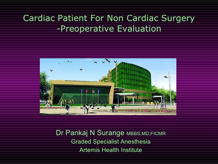 Cardiac Patient For Non Cardiac Surgery -Preoperative Evaluation Dr Pankaj N Surange  MBBS,MD,FICMR Graded Specialist Anes...