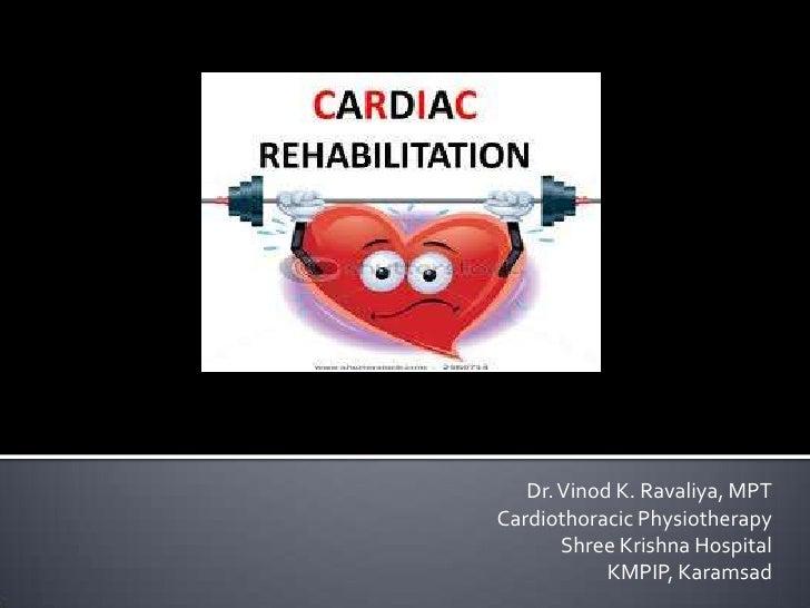 Dr. Vinod K. Ravaliya, MPTCardiothoracic Physiotherapy       Shree Krishna Hospital            KMPIP, Karamsad
