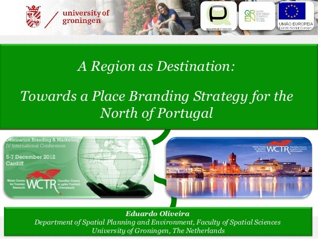 A Region as Destination:Towards a Place Branding Strategy for the           North of Portugal                             ...