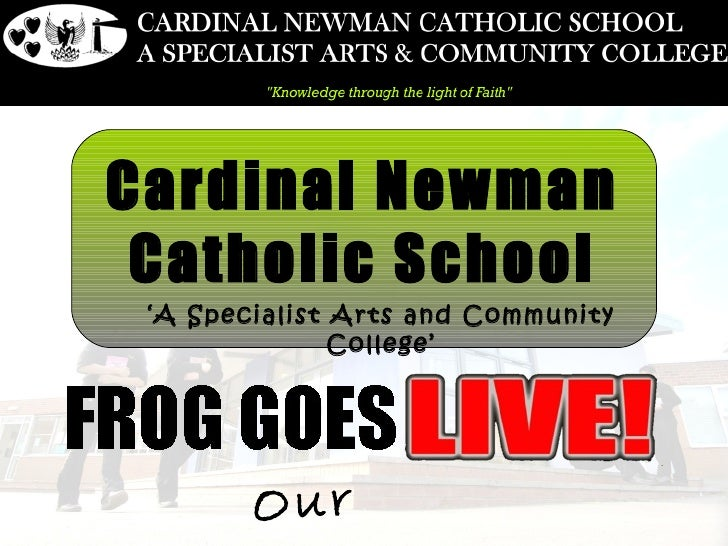 Cardinal Newman Catholic School 'A Specialist Arts and Community               College'        Our