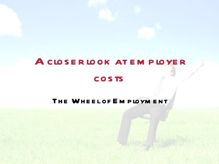 A closer look at employer costs The Wheel of Employment