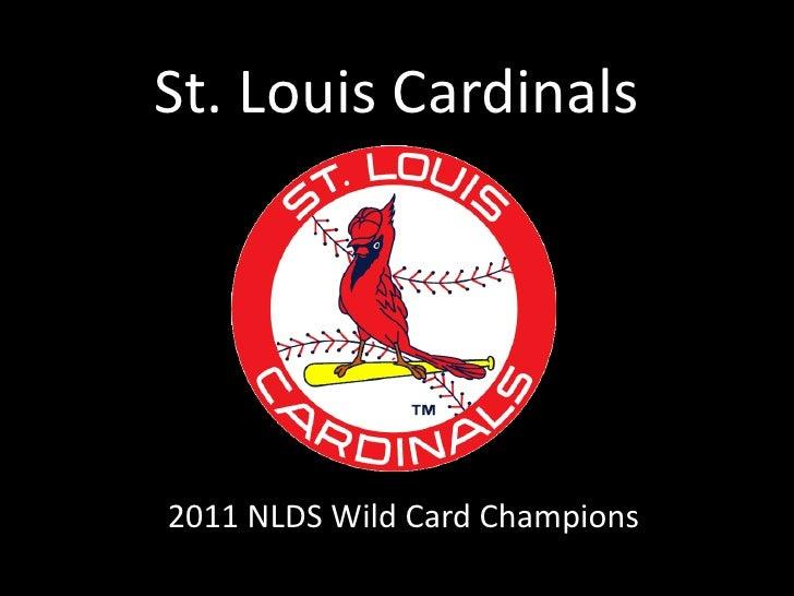 St. Louis Cardinals<br />2011 NLDS Wild Card Champions<br />