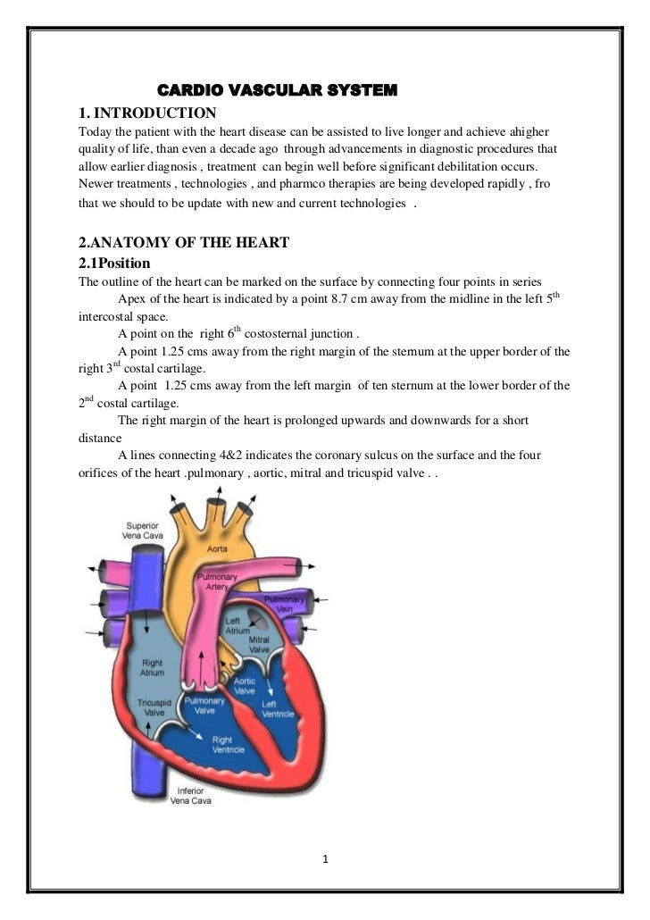 CARDIO VASCULAR SYSTEM1. INTRODUCTIONToday the patient with the heart disease can be assisted to live longer and achieve a...