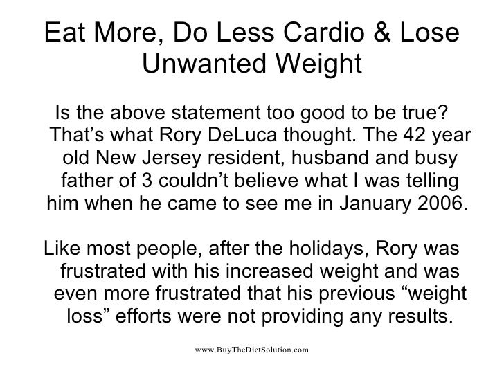 Eat More, Do Less Cardio & Lose Unwanted Weight Is the above statement too good to be true? That's what Rory DeLuca though...