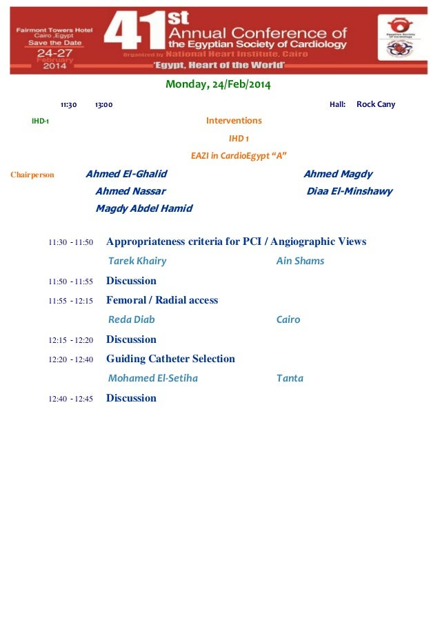 """Monday, 24/Feb/2014 11:30  13:00  Hall:  Rock Cany  Interventions  IHD-1  IHD 1 EAZI in CardioEgypt """"A"""" Chairperson  Ahmed..."""